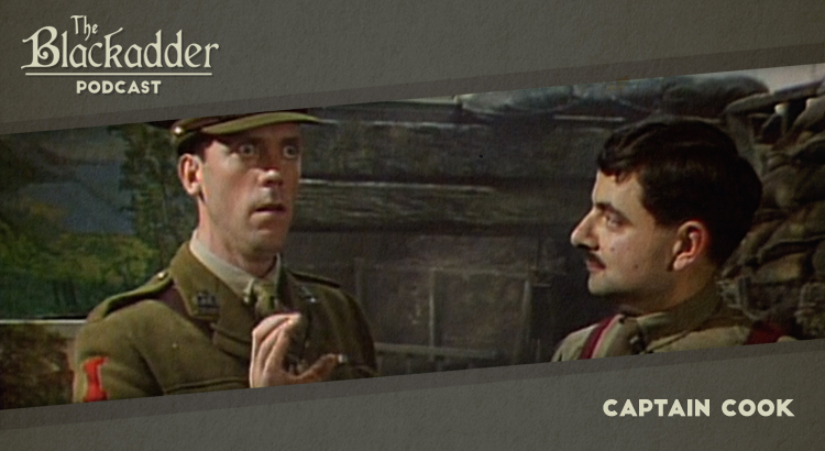 Captain Cook - Episode 14 - The Blackadder Podcast