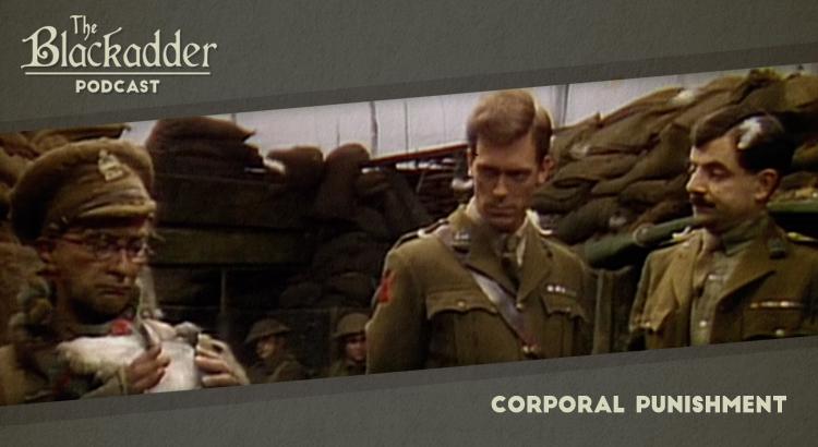 Corporal Punishment - Episode 15 - The Blackadder Podcast