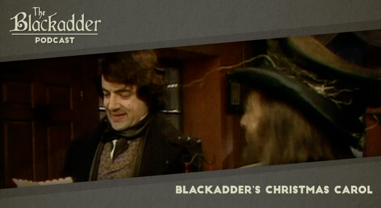 Blackadder's Christmas Carol - Episode 17 - The Blackadder Podcast