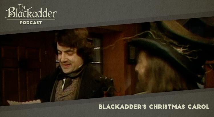 Blackadder's Christmas Carol - Episode 17 - The Blackadder Podcast