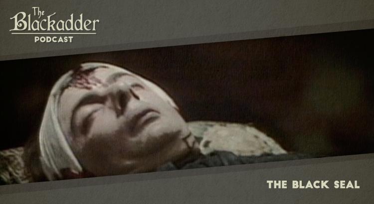 The Black Seal - Episode 26 - The Blackadder Podcast