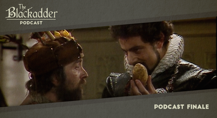 Podcast Finale - Episode 28 - The Blackadder Podcast
